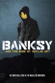 Banksy and the Rise of Outlaw Art